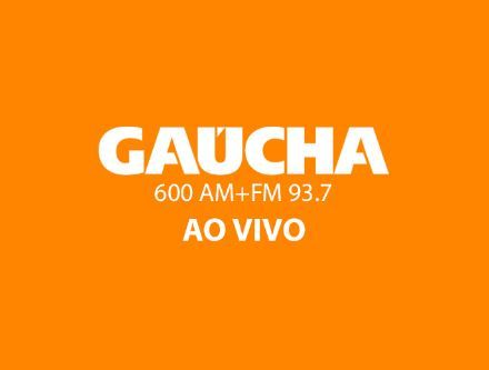 AO VIVO: RADIO GAUCHA / FM 93.7 / AM 600